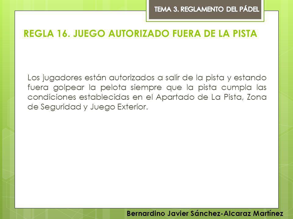 REGLA 16. JUEGO AUTORIZADO FUERA DE LA PISTA