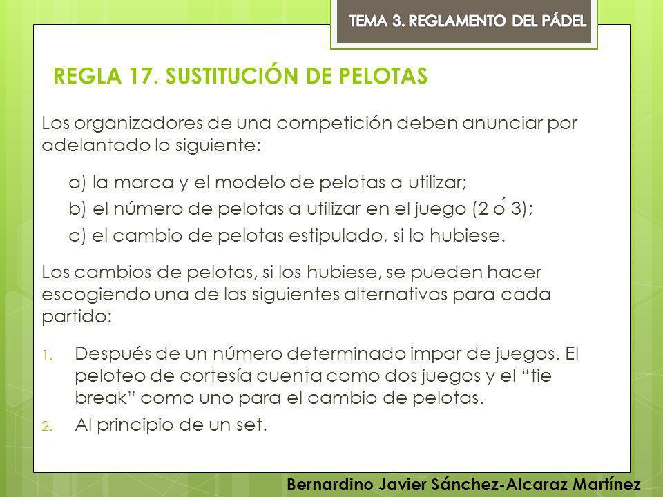REGLA 17. SUSTITUCIÓN DE PELOTAS