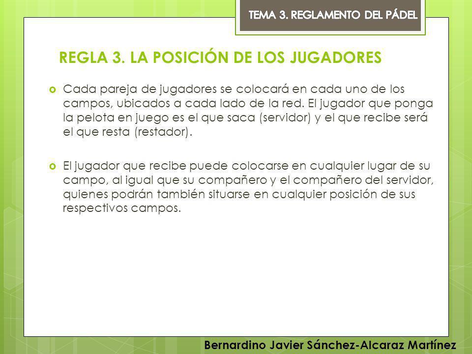 REGLA 3. LA POSICIÓN DE LOS JUGADORES