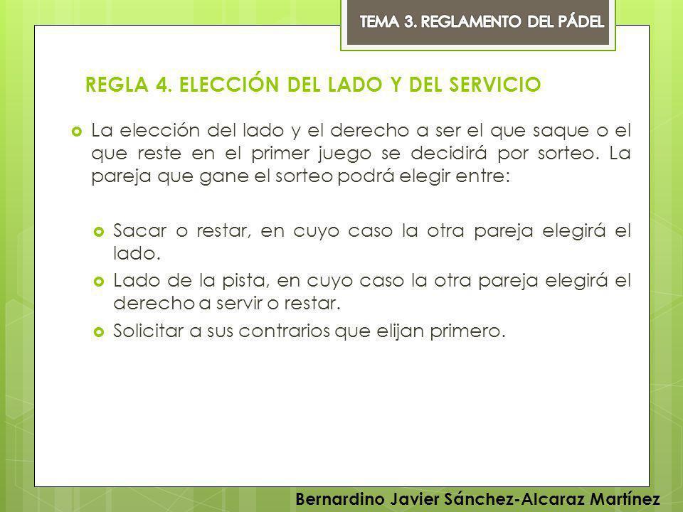 REGLA 4. ELECCIÓN DEL LADO Y DEL SERVICIO