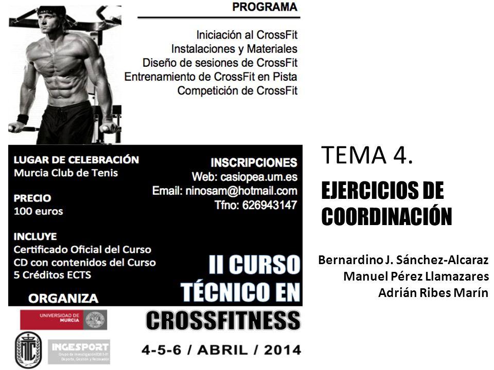 TEMA 4. EJERCICIOS DE COORDINACIÓN Bernardino J. Sánchez-Alcaraz