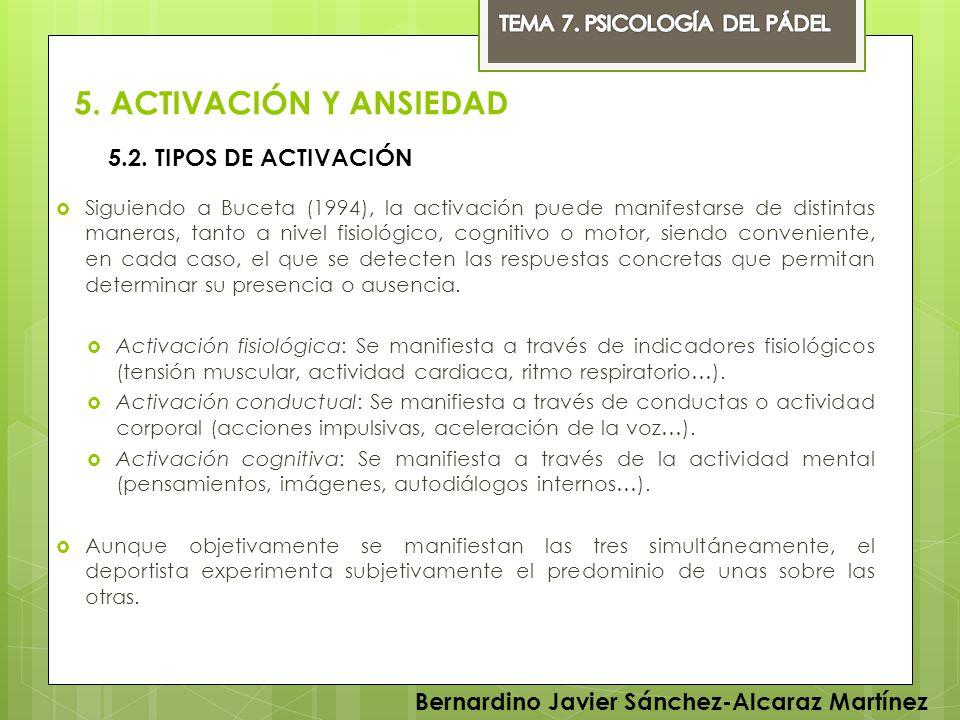 5. ACTIVACIÓN Y ANSIEDAD 5.2. TIPOS DE ACTIVACIÓN