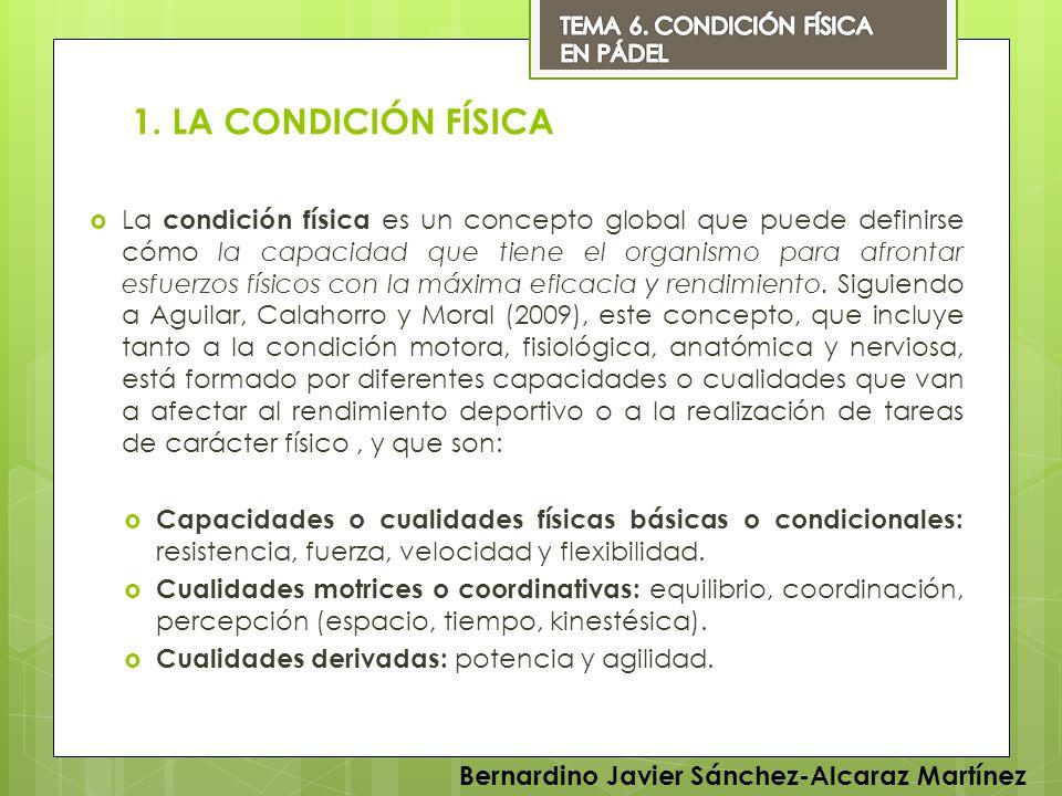TEMA 6. CONDICIÓN FÍSICA EN PÁDEL. 1. LA CONDICIÓN FÍSICA.