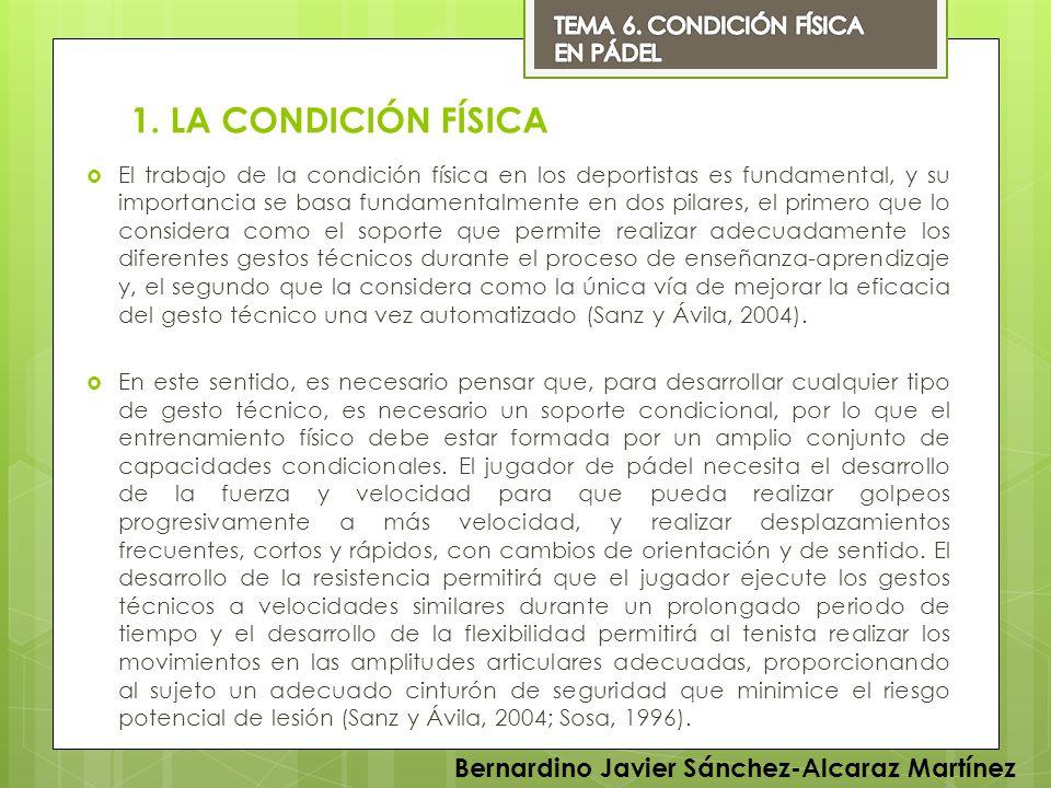 1. LA CONDICIÓN FÍSICA Bernardino Javier Sánchez-Alcaraz Martínez