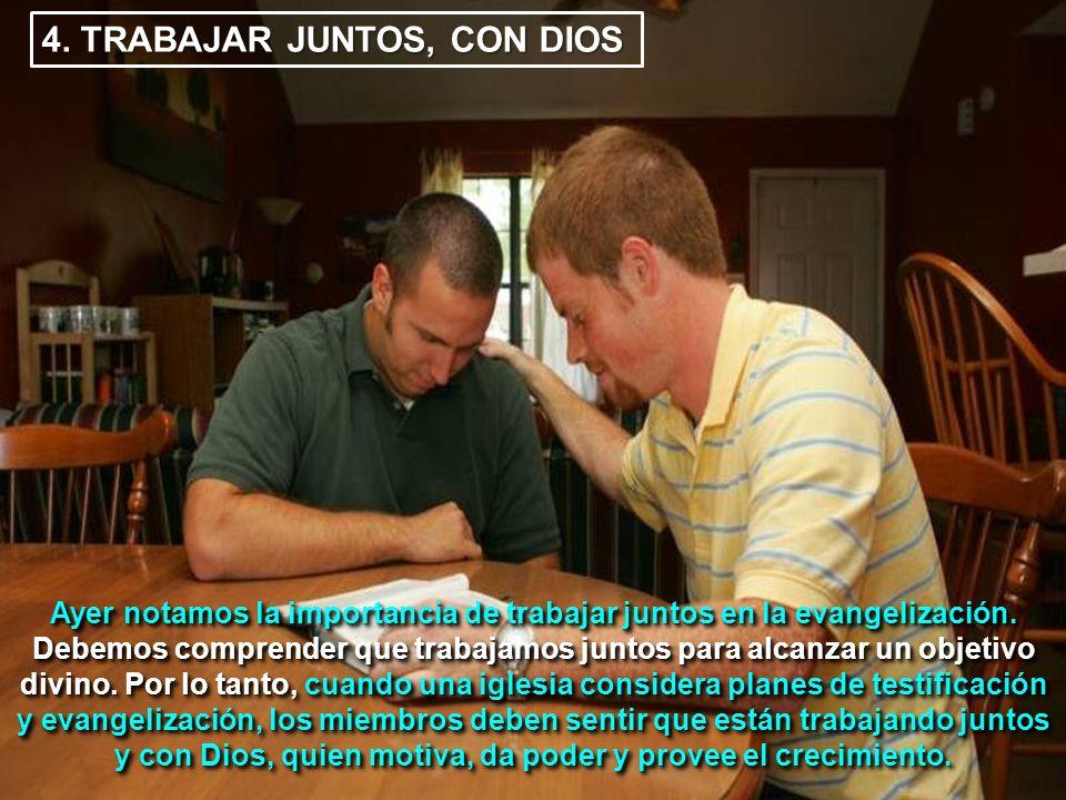 4. TRABAJAR JUNTOS, CON DIOS
