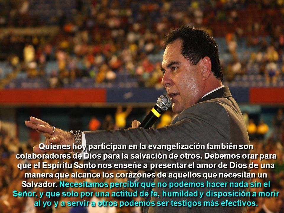 Quienes hoy participan en la evangelización también son colaboradores de Dios para la salvación de otros.
