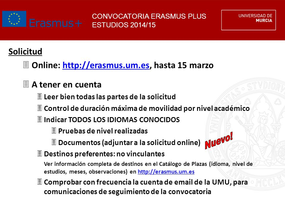 Online: http://erasmus.um.es, hasta 15 marzo A tener en cuenta
