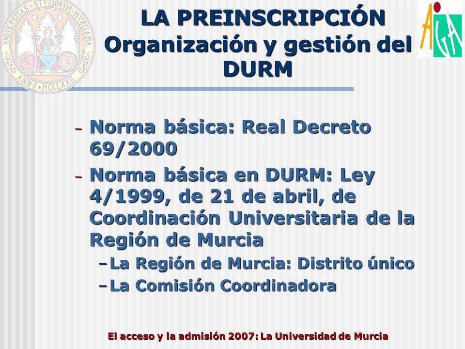 LA PREINSCRIPCIÓN Organización y gestión del DURM