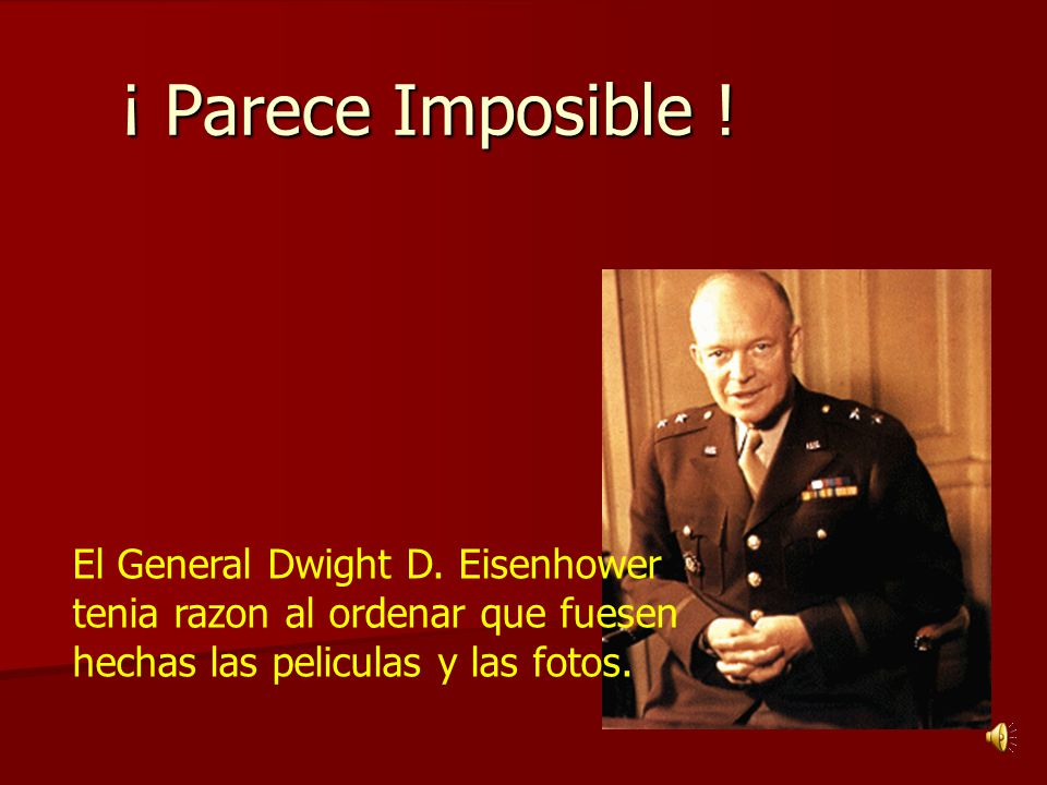 ¡ Parece Imposible . El General Dwight D.