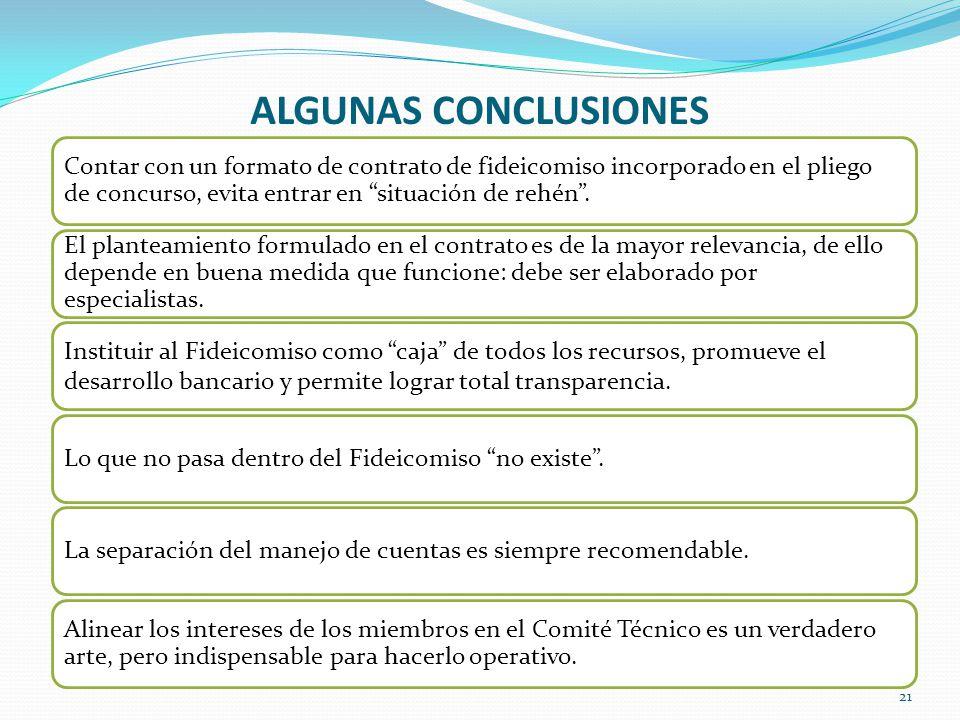 ALGUNAS CONCLUSIONES Contar con un formato de contrato de fideicomiso incorporado en el pliego de concurso, evita entrar en situación de rehén .