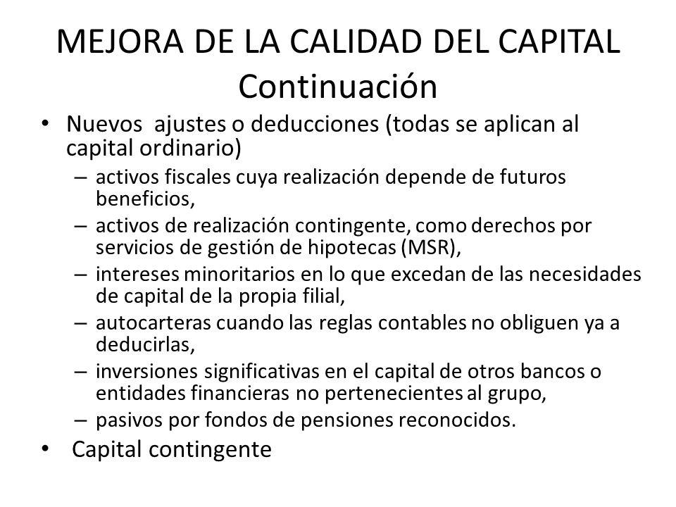 MEJORA DE LA CALIDAD DEL CAPITAL Continuación