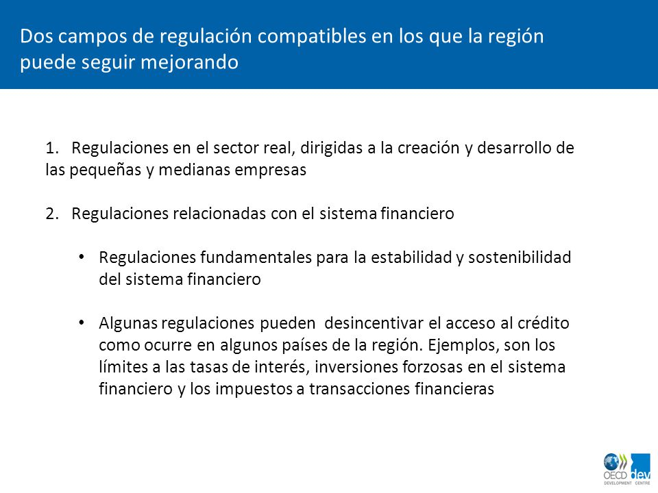 dimanche 2 avril 2017 Dos campos de regulación compatibles en los que la región puede seguir mejorando.