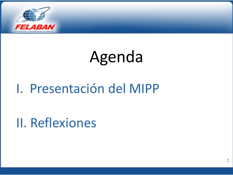 Agenda I. Presentación del MIPP II. Reflexiones 2