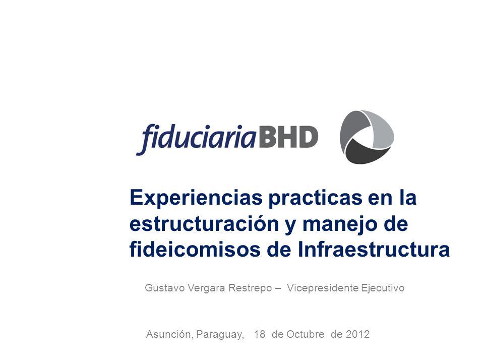 Experiencias practicas en la estructuración y manejo de fideicomisos de Infraestructura