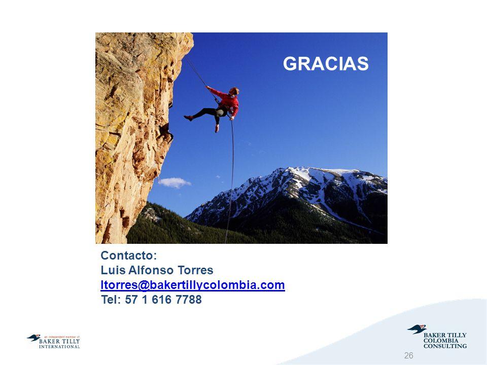 GRACIAS Contacto: Luis Alfonso Torres ltorres@bakertillycolombia.com Tel: 57 1 616 7788
