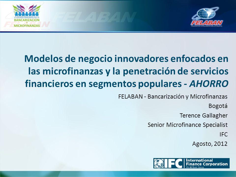 Modelos de negocio innovadores enfocados en las microfinanzas y la penetración de servicios financieros en segmentos populares - AHORRO