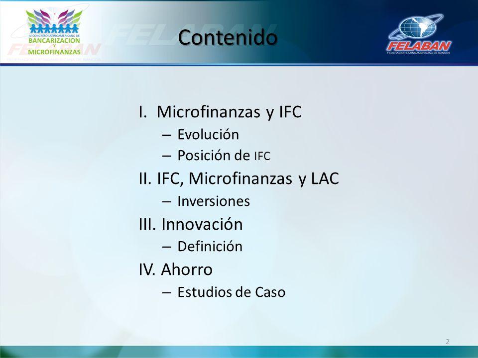 Contenido I. Microfinanzas y IFC II. IFC, Microfinanzas y LAC
