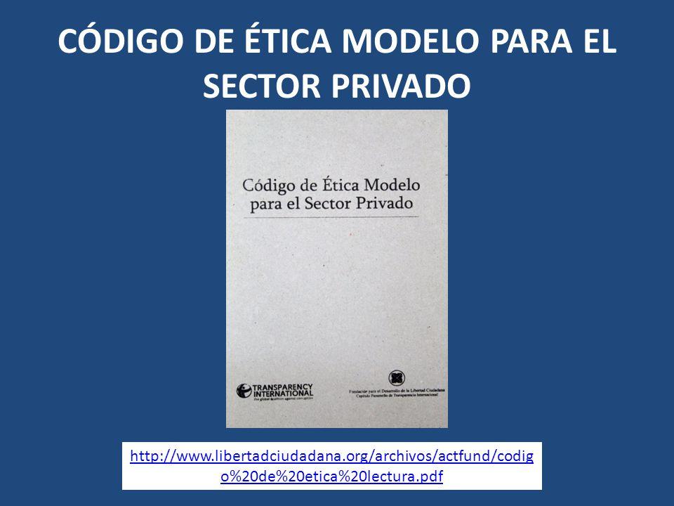 CÓDIGO DE ÉTICA MODELO PARA EL SECTOR PRIVADO