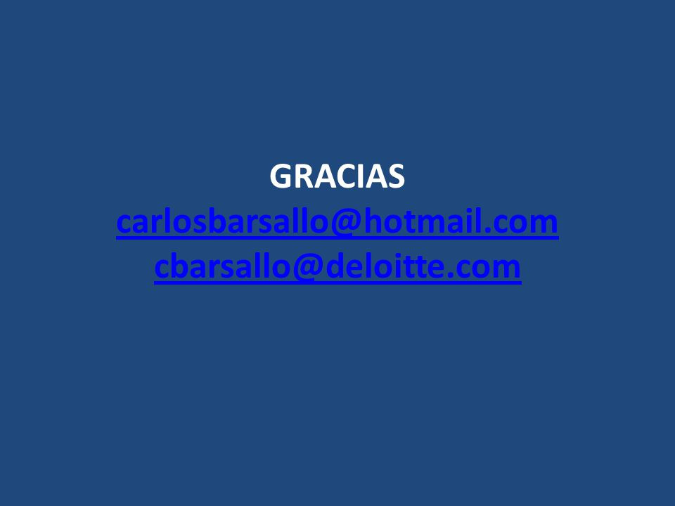 GRACIAS carlosbarsallo@hotmail.com cbarsallo@deloitte.com