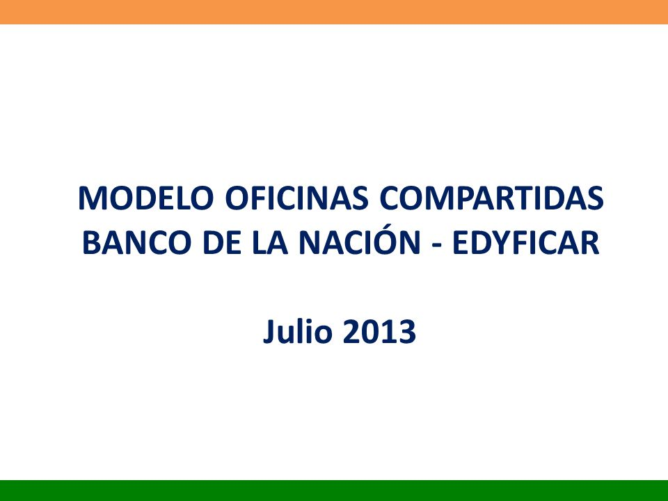 MODELO OFICINAS COMPARTIDAS BANCO DE LA NACIÓN - EDYFICAR