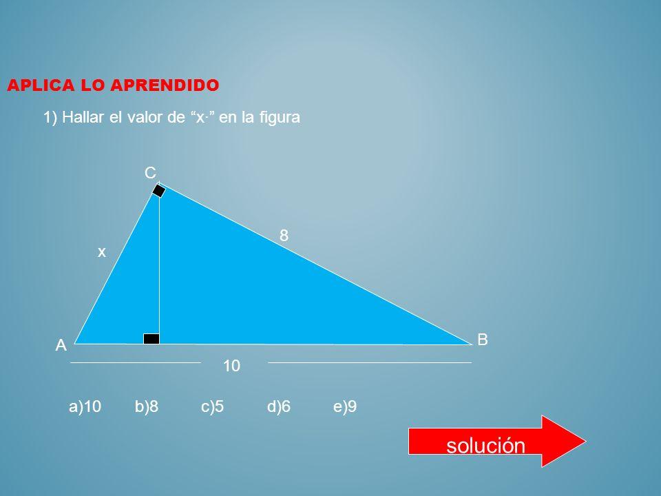 solución Aplica lo aprendido 1) Hallar el valor de x· en la figura C