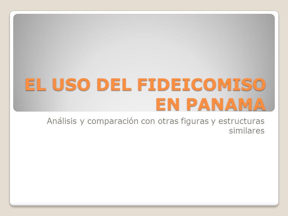EL USO DEL FIDEICOMISO EN PANAMA