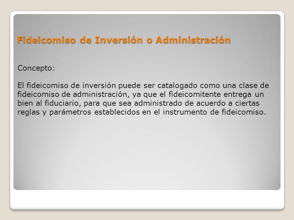 Fideicomiso de Inversión o Administración