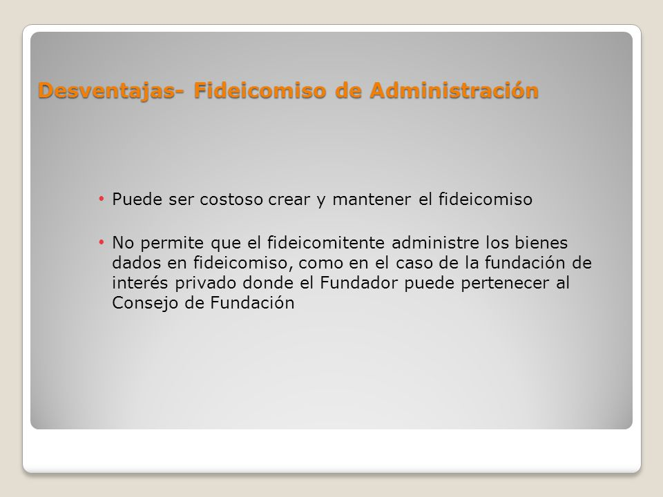 Desventajas- Fideicomiso de Administración