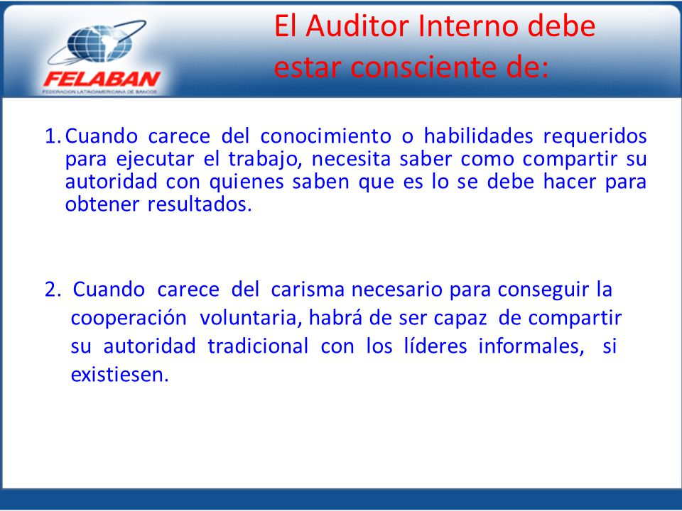 El Auditor Interno debe estar consciente de: