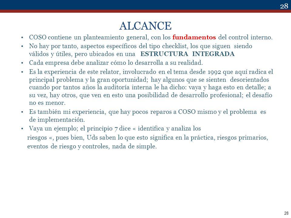 ALCANCE COSO contiene un planteamiento general, con los fundamentos del control interno.