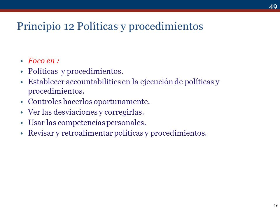 Principio 12 Políticas y procedimientosDeploys through policies and procedures