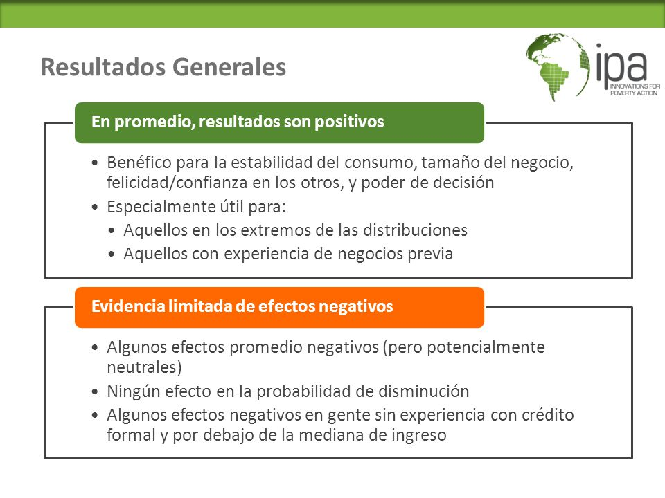 Resultados Generales Benéfico para la estabilidad del consumo, tamaño del negocio, felicidad/confianza en los otros, y poder de decisión.