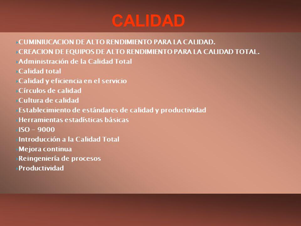 CALIDAD CUMINIUCACION DE ALTO RENDIMIENTO PARA LA CALIDAD.