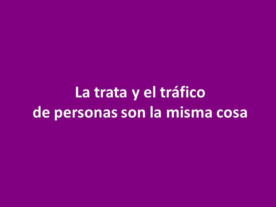 La trata y el tráfico de personas son la misma cosa
