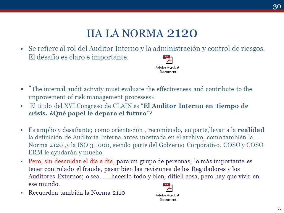 IIA LA NORMA 2120 Se refiere al rol del Auditor Interno y la administración y control de riesgos. El desafío es claro e importante.