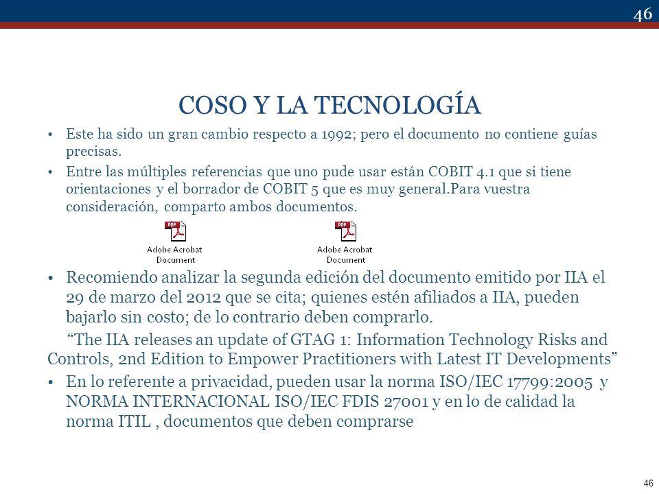 COSO Y LA TECNOLOGÍA Este ha sido un gran cambio respecto a 1992; pero el documento no contiene guías precisas.