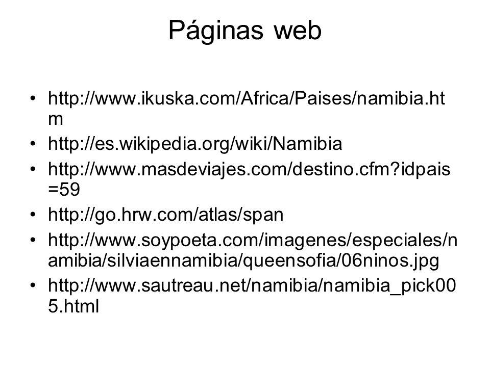 Páginas web http://www.ikuska.com/Africa/Paises/namibia.htm