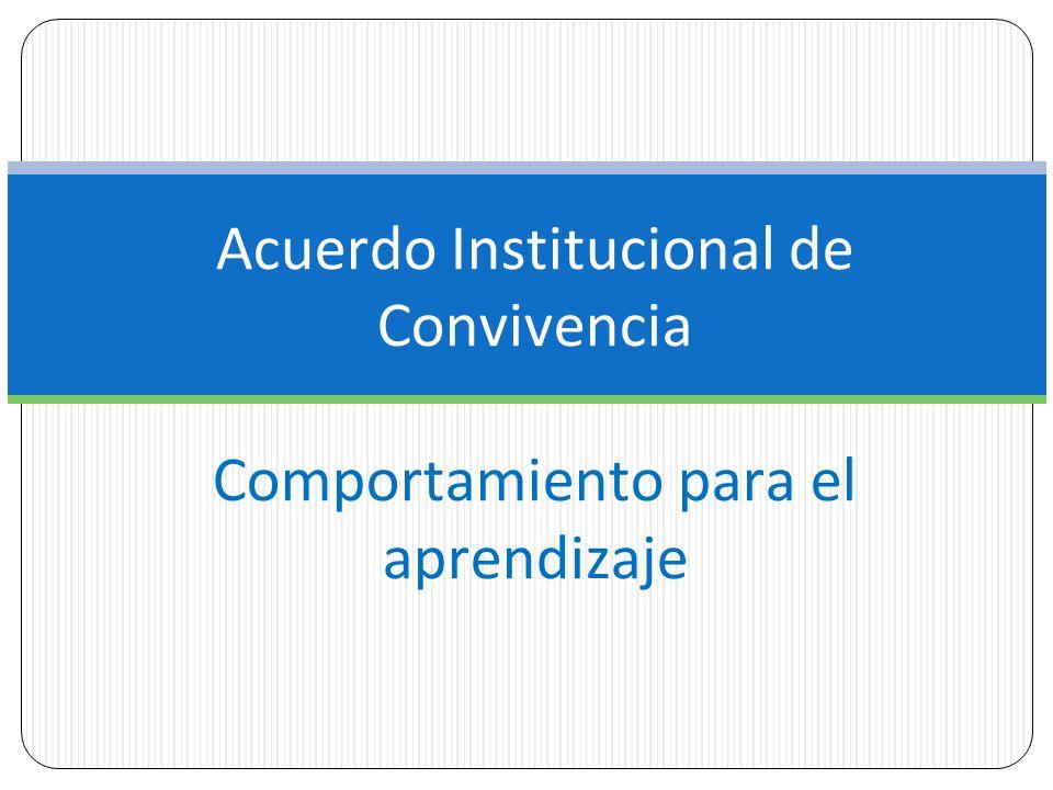 Acuerdo Institucional de Convivencia Comportamiento para el aprendizaje