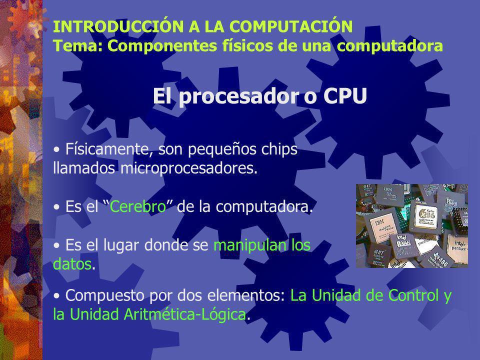 El procesador o CPU INTRODUCCIÓN A LA COMPUTACIÓN