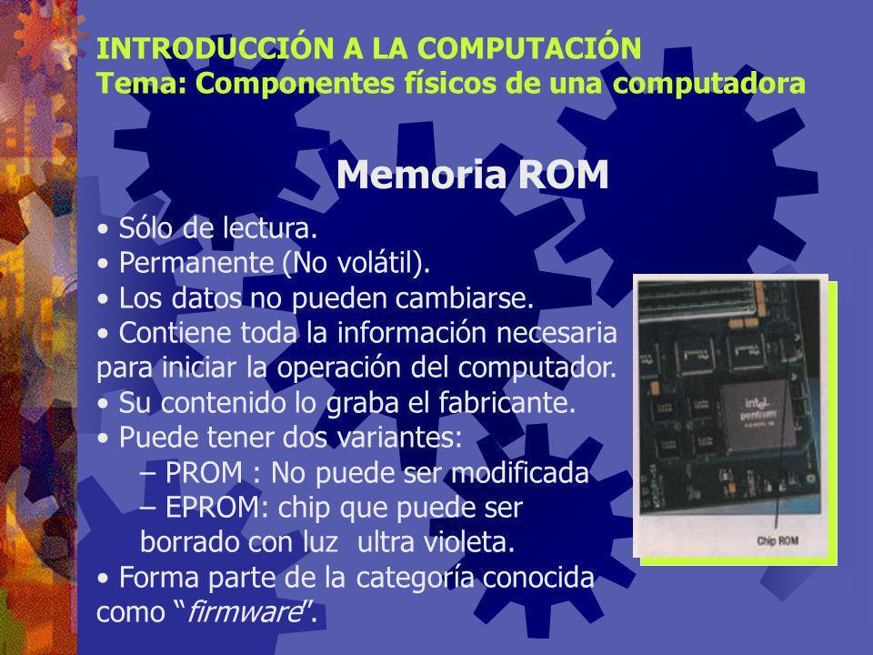 Memoria ROM INTRODUCCIÓN A LA COMPUTACIÓN