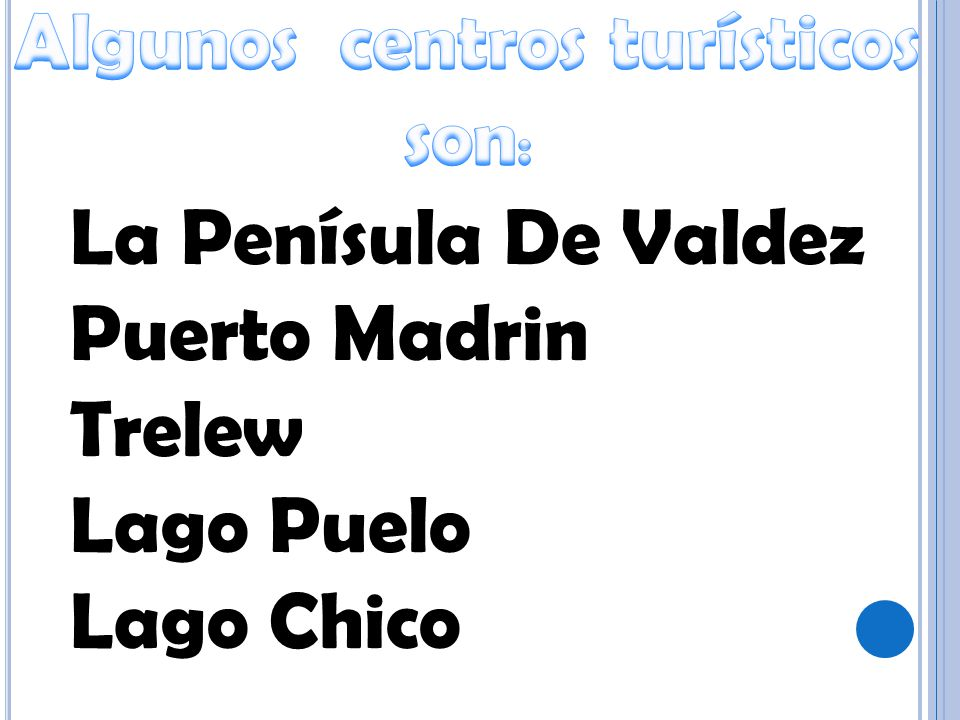 Algunos centros turísticos son: