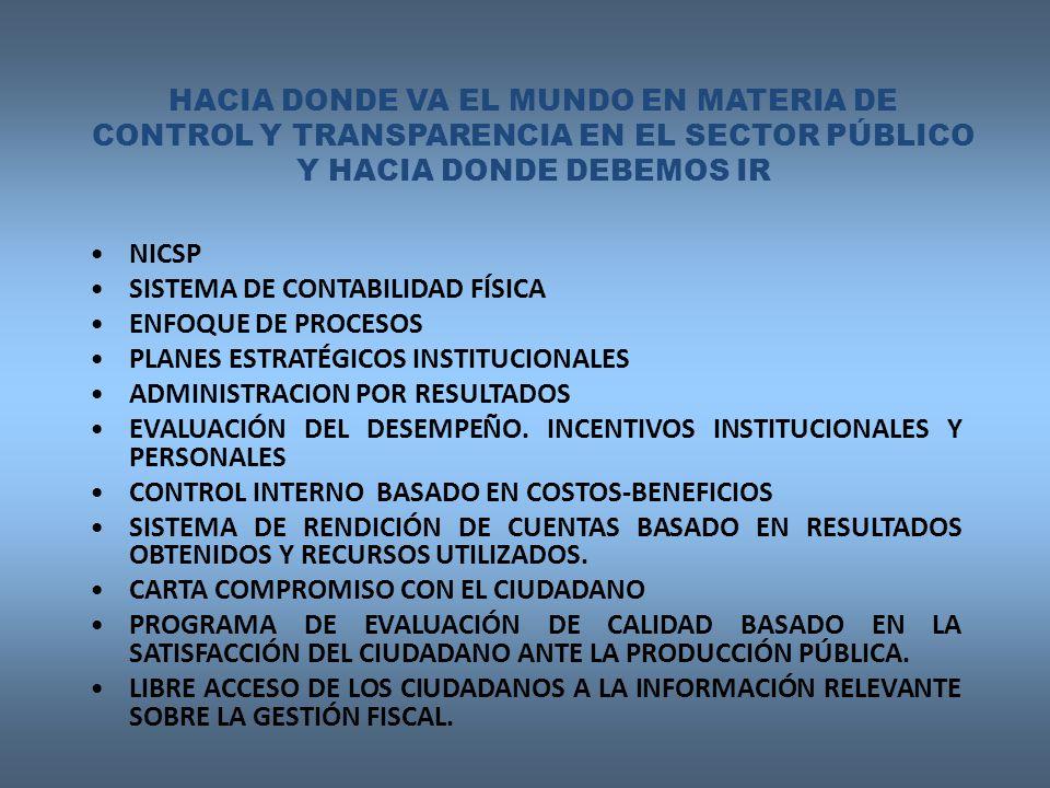 HACIA DONDE VA EL MUNDO EN MATERIA DE CONTROL Y TRANSPARENCIA EN EL SECTOR PÚBLICO Y HACIA DONDE DEBEMOS IR