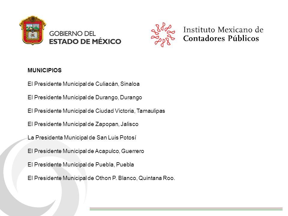 MUNICIPIOS El Presidente Municipal de Culiacán, Sinaloa. El Presidente Municipal de Durango, Durango.