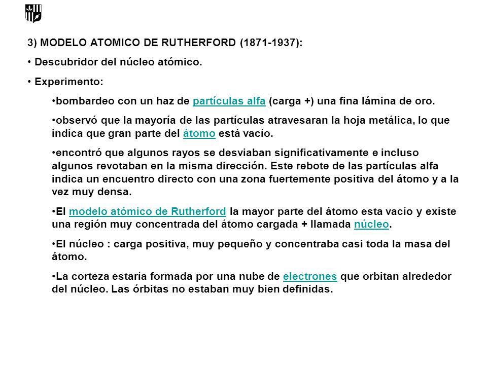 3) MODELO ATOMICO DE RUTHERFORD (1871-1937):