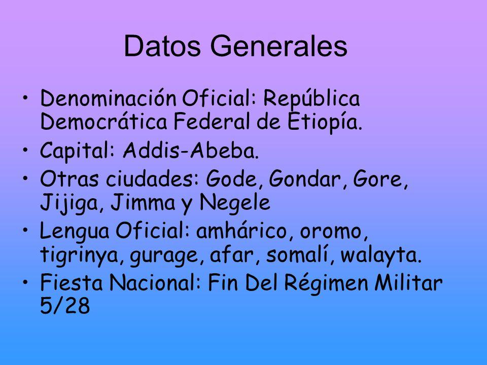 Datos Generales Denominación Oficial: República Democrática Federal de Etiopía. Capital: Addis-Abeba.
