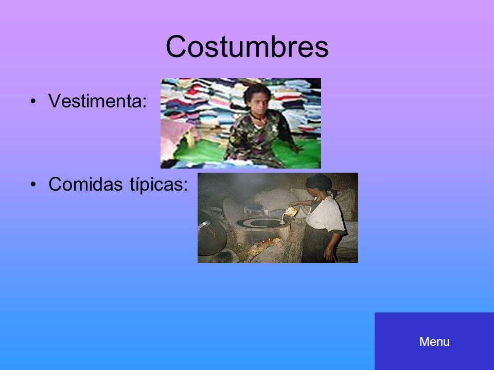 Costumbres Vestimenta: Comidas típicas: Menu
