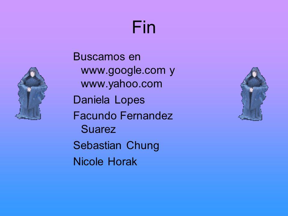 Fin Buscamos en www.google.com y www.yahoo.com Daniela Lopes