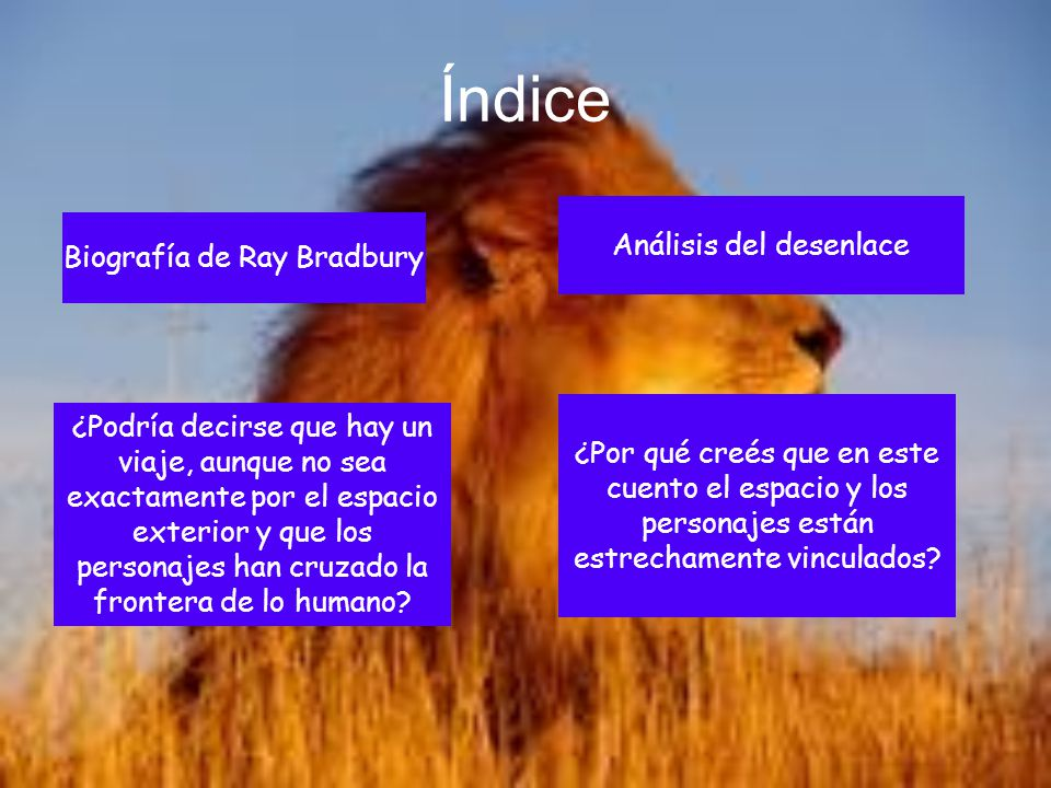 Índice Análisis del desenlace Biografía de Ray Bradbury