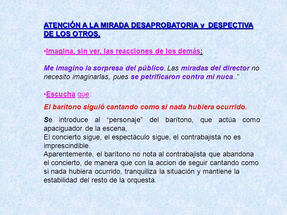 ATENCIÓN A LA MIRADA DESAPROBATORIA y DESPECTIVA DE LOS OTROS,