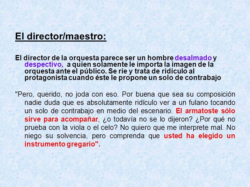 El director/maestro: